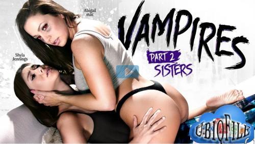 Shyla Jennings, Abigail Mac – VAMPIRES: Part 2: Sisters (GirlsWay/HD1080p)